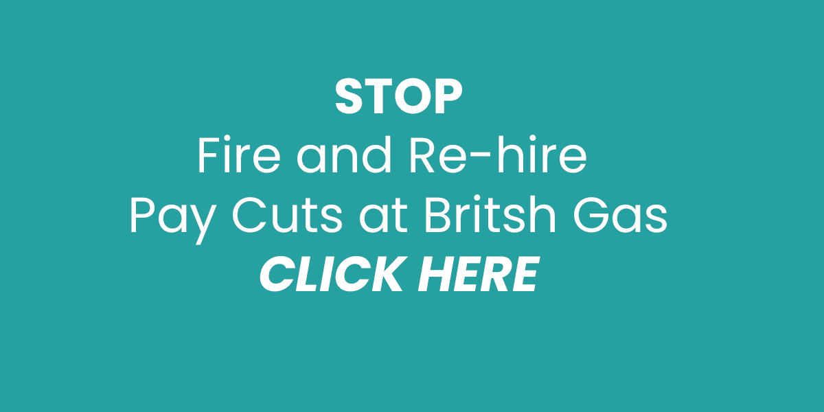 GMB union petition to stop British Gas fire and re-hire pay cut policy