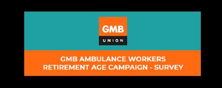 GMB NHS Paramedic trade union retirement age survey