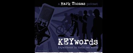 keyworkers podcast KEYWORDS by Mark Thomas