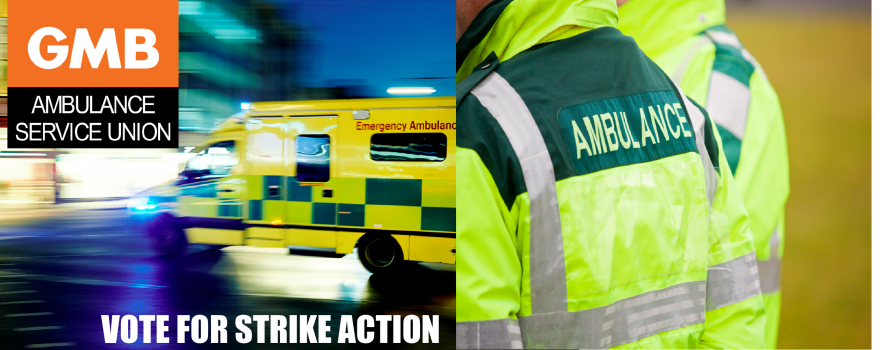 GMB Ambulance trade union Vote to Strike