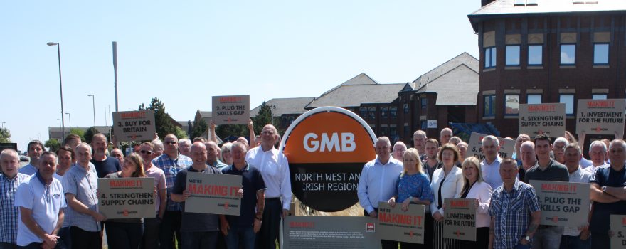 GMB trade union launch Making It Campaign
