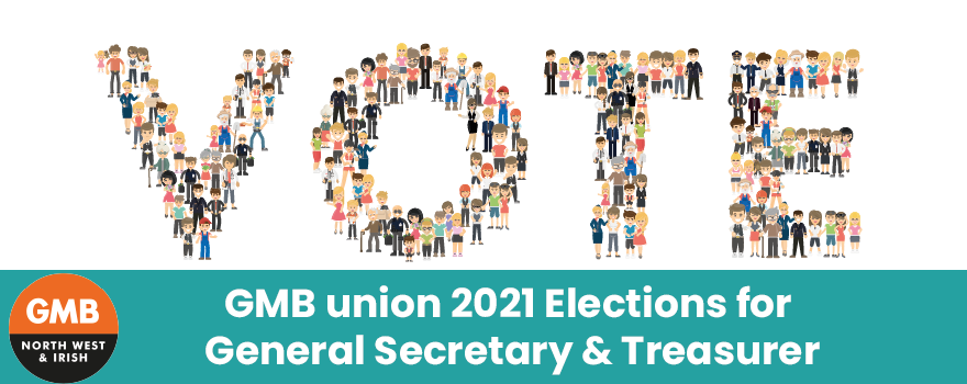 GMB trade union 2021 Elections for General Secretary and Treasurer