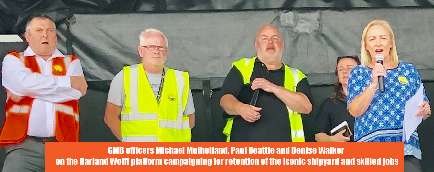 GMB trade union members campaiging at Harland Wolff shipyard