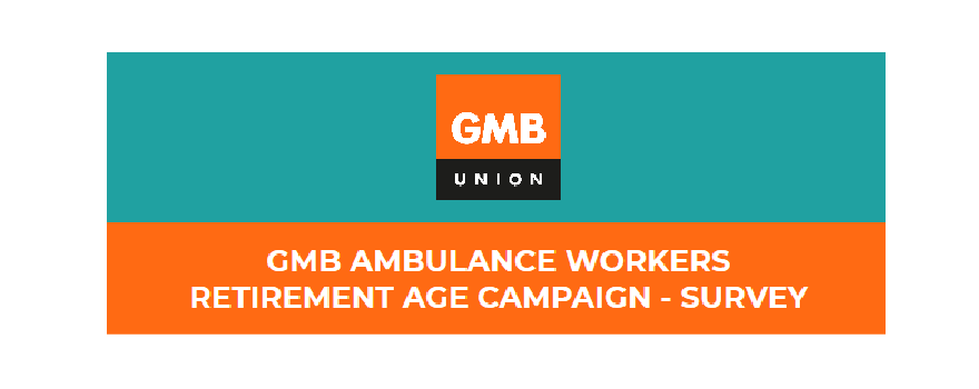 GMB NHS Paramedic trade union retirement age survey