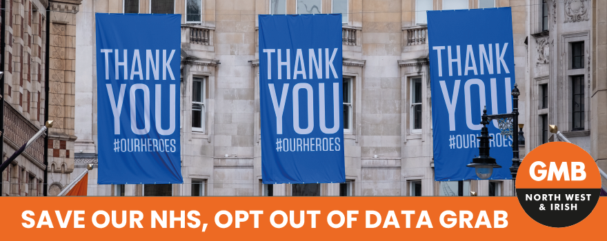 Save our NHS opt of of data grab says GMB union