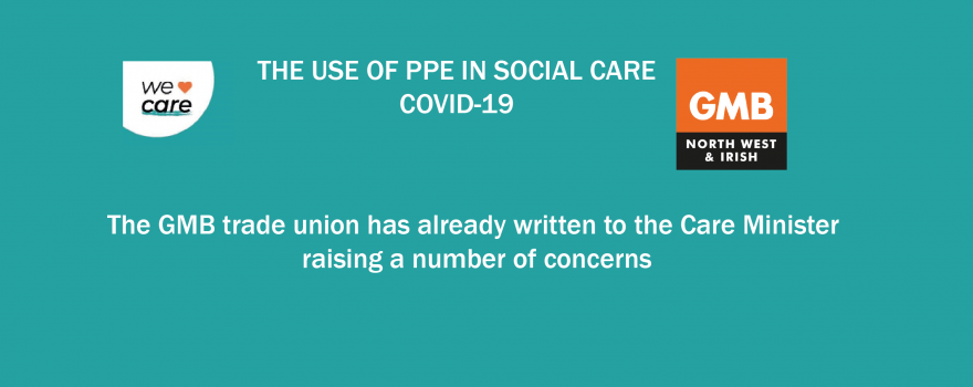 GMB union PPE use for Carers Covid-19
